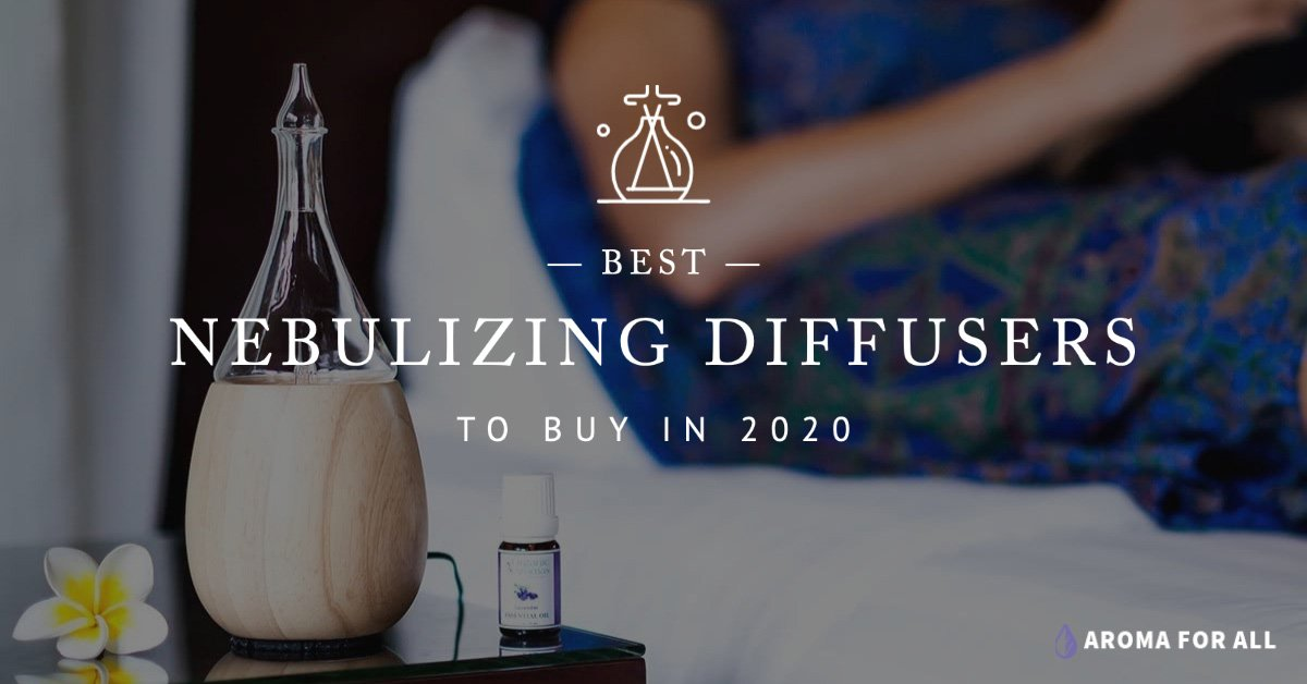 best nebulizing diffuser to buy in 2020